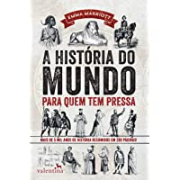 A História do Mundo Para Quem Tem Pressa
