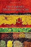Especiarias e ervas aromáticas: História, botânica e culinária