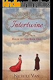 Intertwine (House of Oak Book 1)