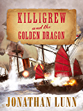 Killigrew and the Golden Dragon (Kit Killigrew Naval Adventures Book 2)
