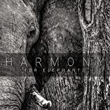 HARMONY FOR ELEPHANTS ~ A CHARITY ALBUM