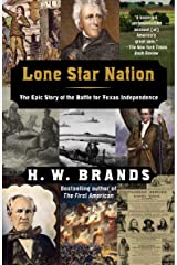 Lone Star Nation: The Epic Story of the Battle for Texas Independence Paperback