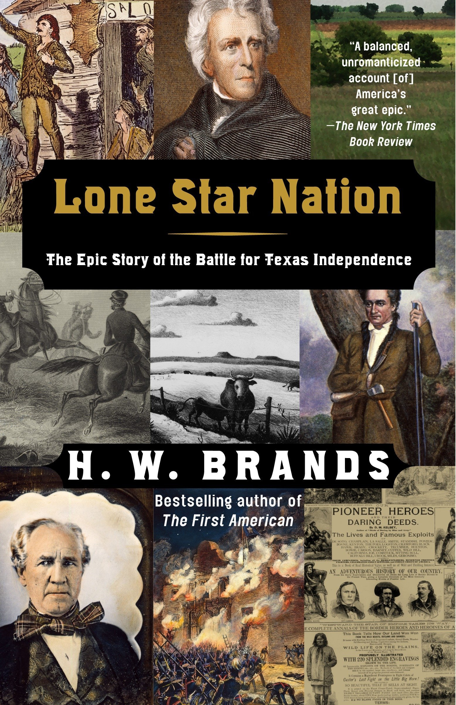 Lone Star Nation: The Epic Story of the Battle for Texas Independence