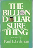 The Billion Dollar Sure Thing