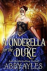 A Cinderella for the Duke: A Historical Regency Clean Sweet Romance Novel Kindle Edition