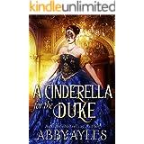A Cinderella for the Duke: A Historical Regency Clean Sweet Romance Novel
