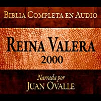 Santa Biblia - Reina Valera 2000 Biblia Completa en audio (Spanish Edition): Holy Bible - Reina Valera 2000 Complete…