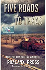 Five Roads To Texas: A Phalanx Press Collaboration (A Five Roads To Texas Novel Book 1) Kindle Edition