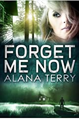 Forget Me Now Kindle Edition