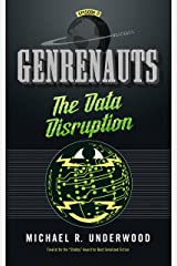 The Data Disruption: Genrenauts Episode Zero - a Cyberpunk adventure Kindle Edition