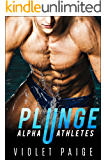Plunge: A Bad Boy Sports Romance: Alpha Athletes (English Edition)
