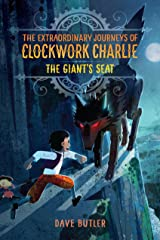 The Giant's Seat (The Extraordinary Journeys of Clockwork Charlie) Hardcover