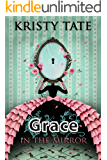 Grace in the Mirror (Fairy Tale Found Book 1)