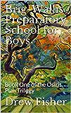 Brig-Wallis Preparatory School for Boys: Book One of the Osiris Plan Trilogy