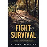 The Fight For Survival: A Post Apocalyptic Thriller