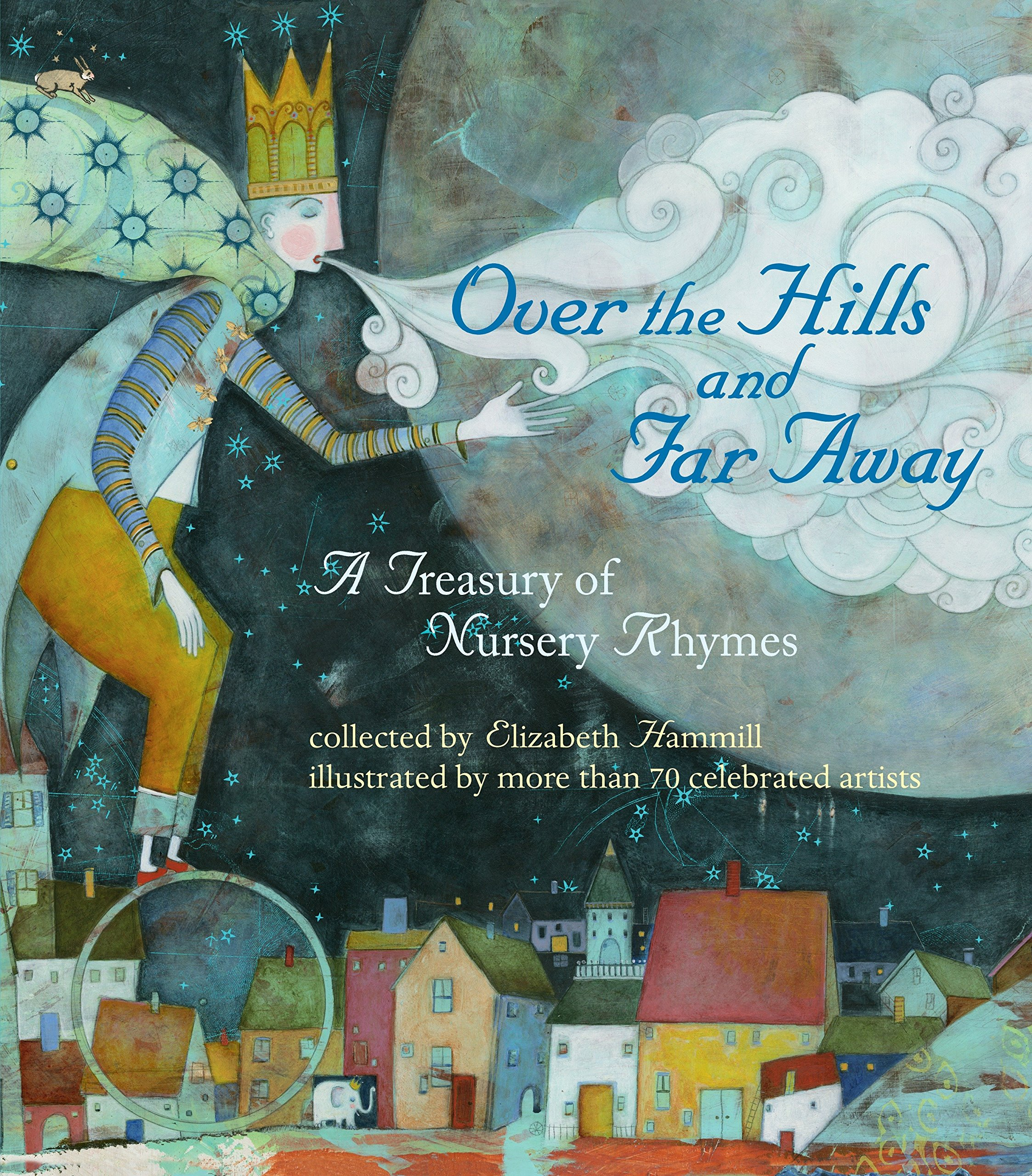 Over the Hills and Far Away: A Treasury of Nursery Rhymes by Candlewick Press MA
