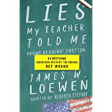 Lies My Teacher Told Me: Young Readers' Edition: Everything American History Textbooks Get Wrong
