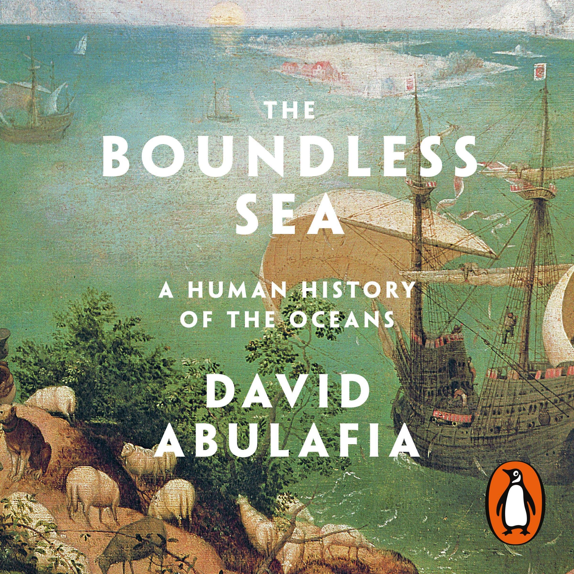 The Boundless Sea  A Human History Of The Oceans