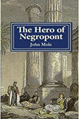 The Hero of Negropont: Tales of Travellers, Turks, Greeks and a camel Kindle Edition
