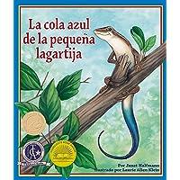 La cola azul de la pequeña lagartija [Little Skinks Tail] (Spanish Edition)
