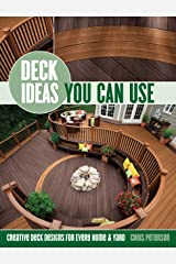 Deck Ideas You Can Use: Creative Deck Designs for Every Home & Yard Paperback