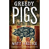 Greedy Pigs: A Sin du Jour Affair (A Sin du Jour Affair, 5)