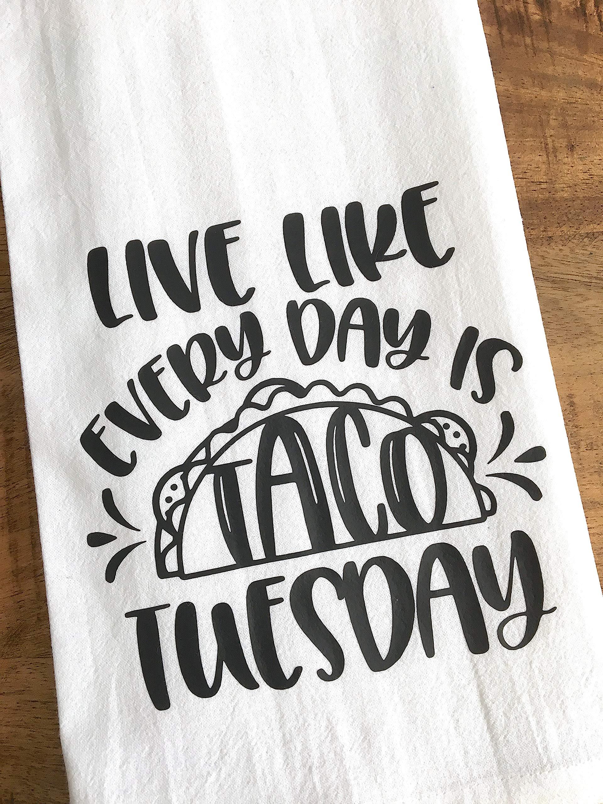 Taco Kitchen Towel - Live Like Every Day is Taco Tuesday - Cinco De Mayo Dish Cloth