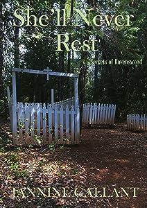 She'll Never Rest (Secrets of Ravenswood Book 2)
