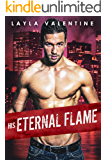 His Eternal Flame - A Hot Second-Chance Firefighter Romance (You Can't Resist a Bad Boy Book 4)