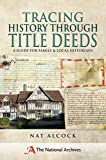 Tracing History Through Title Deeds: A Guide for Family and Local Historians