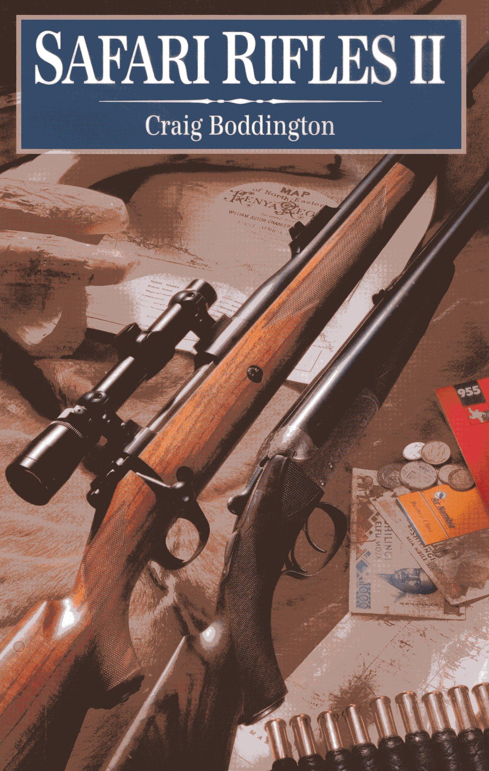 Safari Rifles II Doubles Magazine And Cartridges For African Hunting Craig Boddington 9781571573292 Amazon Books