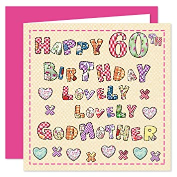 Godmother 60th happy birthday card lovely lovely godmother 60 godmother 60th happy birthday card lovely lovely godmother 60 today bookmarktalkfo Gallery