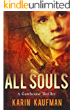 All Souls: A Gatehouse Thriller