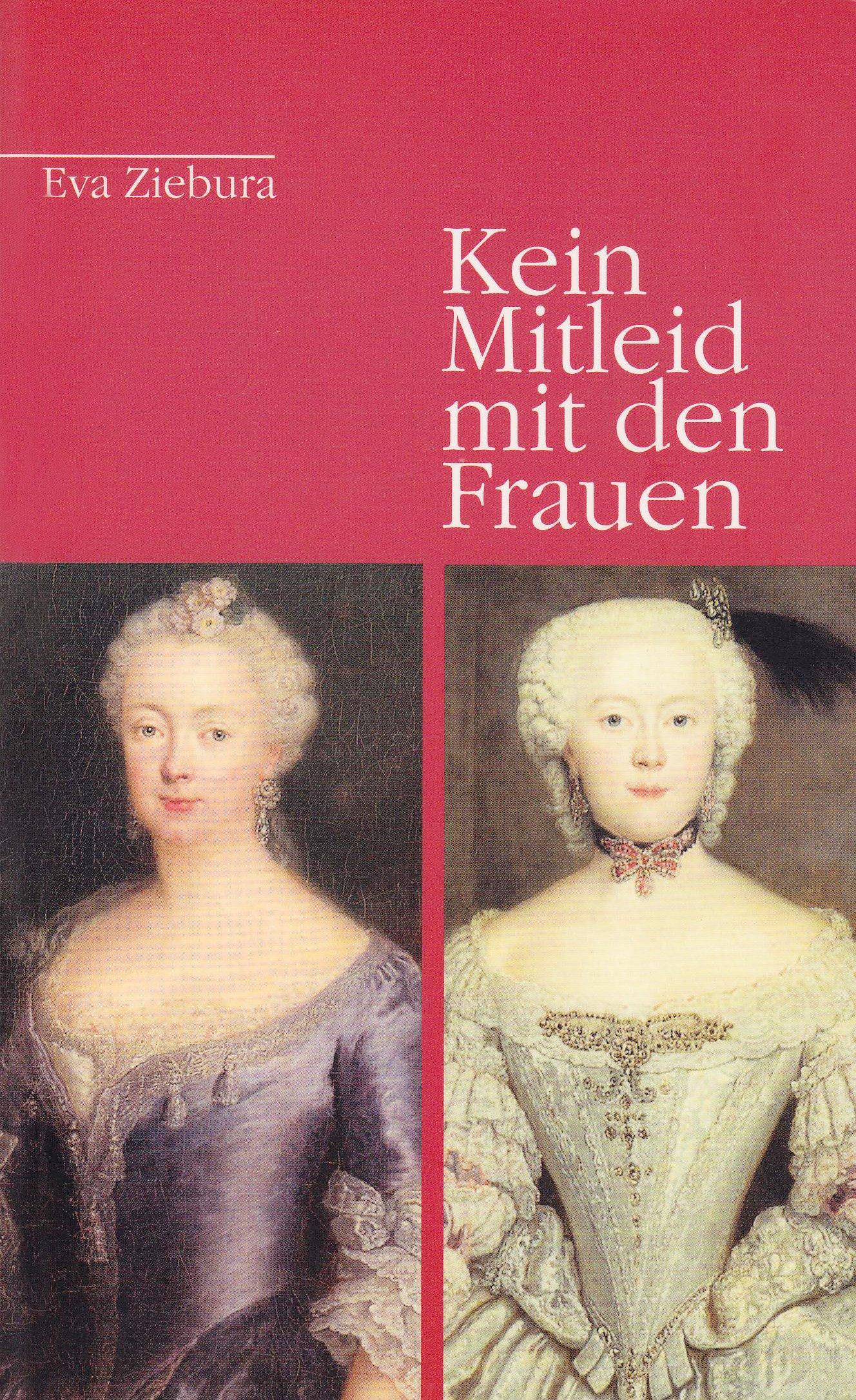 Kein Mitleid mit den Frauen: Die Braunschweiger Schwestern Frauen von Friedrich dem Grossen und Prinz August Wilhelm