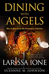 Dining with Angels: Bits & Bites from the Demonica Universe Kindle Edition