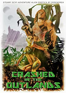 Crashed in the Outlands ~ Sci-Fi Alien Erotic Adventure
