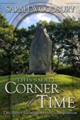 This Small Corner of Time: The After Cilmeri Series Companion Kindle Edition