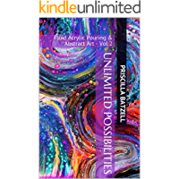 Unlimited Possibilities: Fluid Acrylic Pouring & Abstract Art