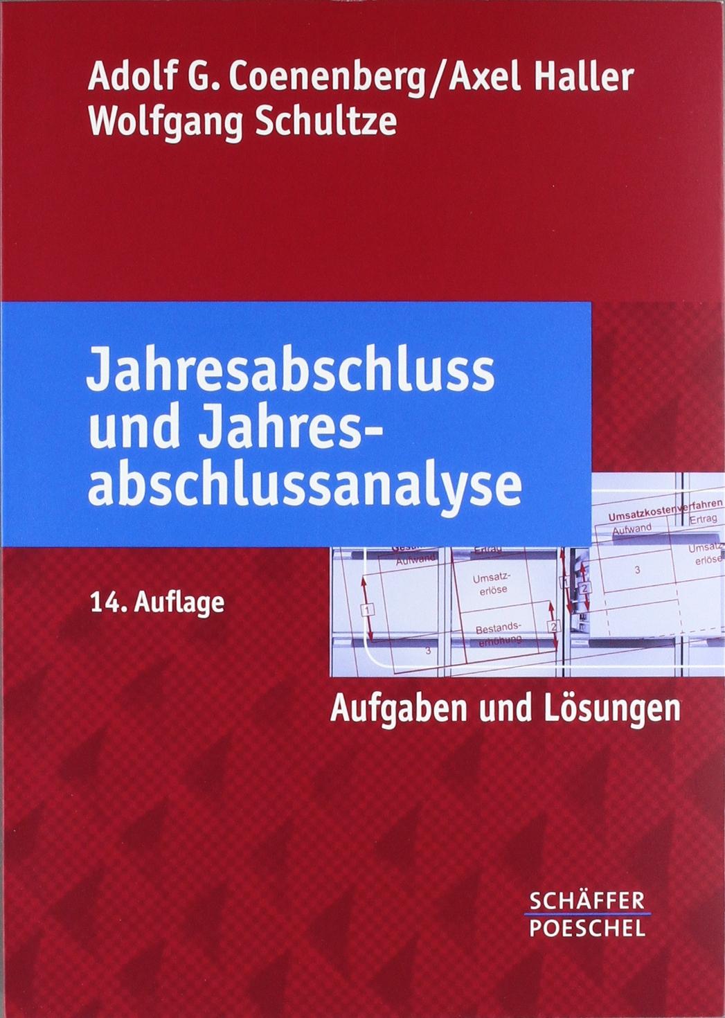 Jahresabschluss und Jahresabschlussanalyse: Aufgaben und Lösungen Broschiert – 12. März 2012 Adolf G. Coenenberg Axel Haller Wolfgang Schultze Schäffer-Poeschel