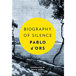 Biography of Silence: An Essay on Meditation