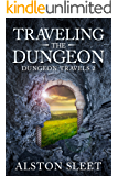 Traveling the Dungeon (Dungeon Travels Book 2)