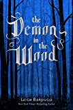 The Demon in the Wood: A Darkling Prequel Story (The Grisha Trilogy)