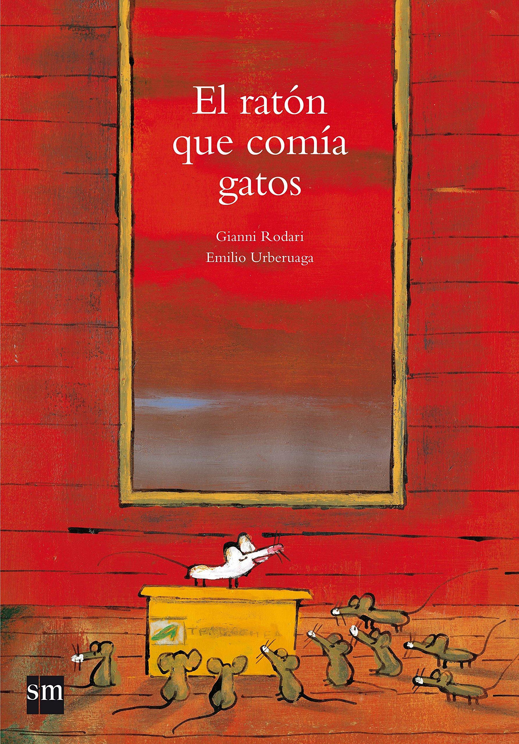 El ratón que comía gatos (Spanish) Hardcover – 2013