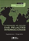INTRODUÇÃO AO ESTUDO DAS RELAÇÕES INTERNACIONAIS - Volume 1 - Coleção Temas Essenciais em RI