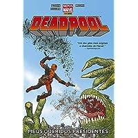 Deadpool. Meus Queridos Presidentes - Volume 1