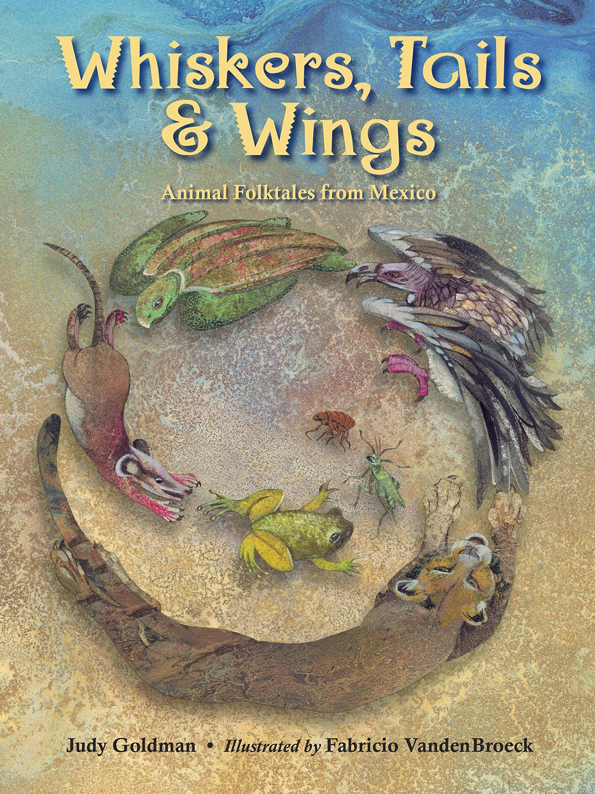 Download Whiskers, Tails & Wings: Animal Folktales from Mexico ebook