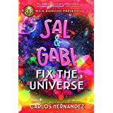 Sal and Gabi Fix the Universe (A Sal and Gabi Novel, Book 2)