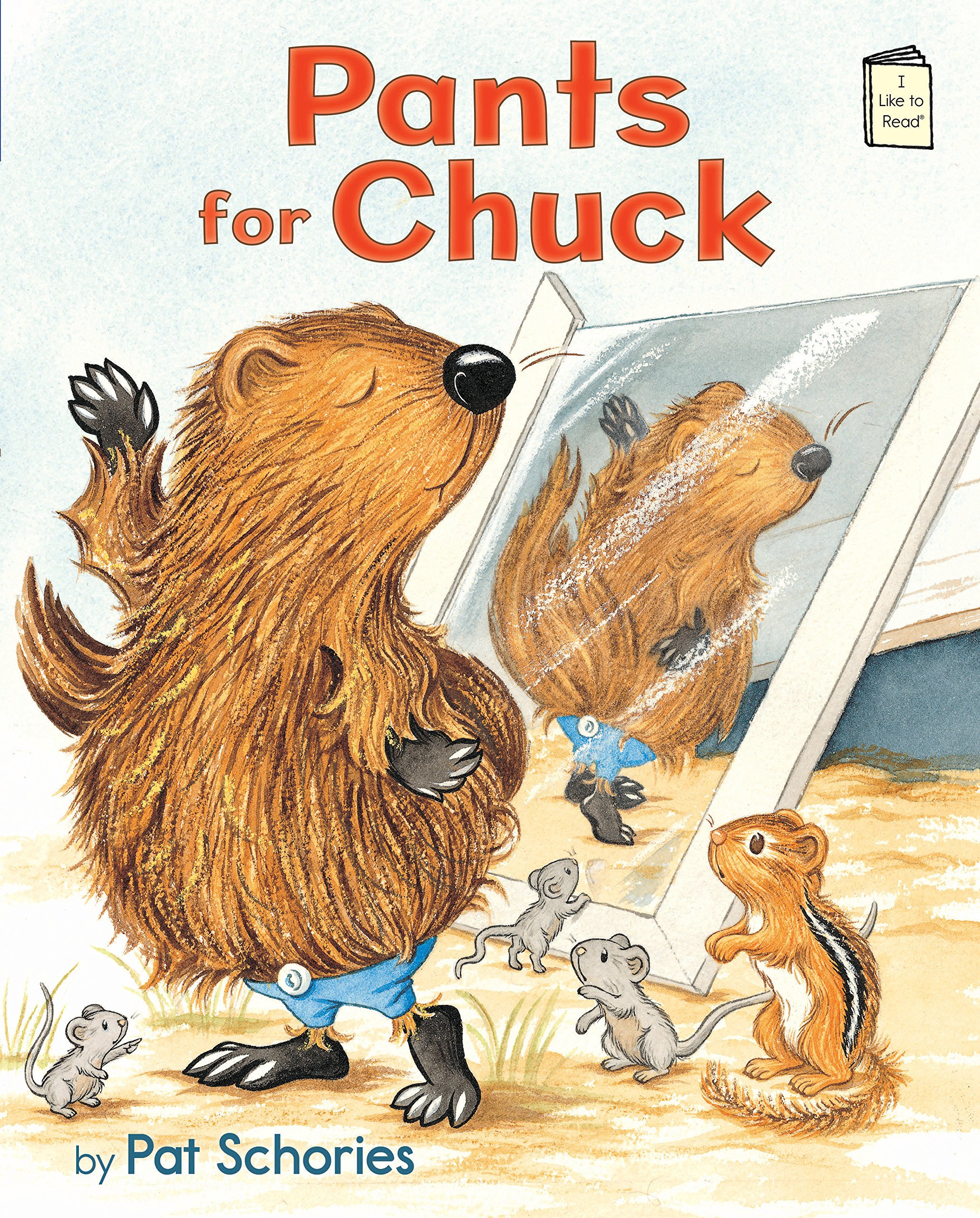 Pants for Chuck (I Like to Read): Pat Schories: 9780823434442: Amazon.com:  Books