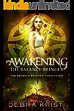 Awakening: The Balance Bringer (The Balance Bringer Chronicles Book 2)