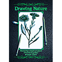 Drawing Nature: Mastering simple projects (Practical guide) (English Edition)